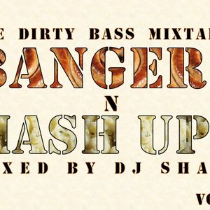Dirty Bass Mixtape - Vol 5 - Bangers n Mash Ups