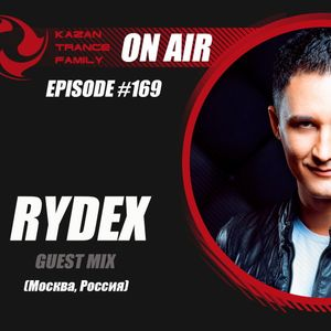 KAZAN TRANCE FAMILY ON AIR - #169 Incl. RYDEX Guest Mix