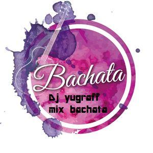Mix bachata dj yugraff