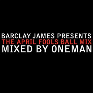 THE APRIL FOOLS BALL MIX - MIXED BY ONEMAN