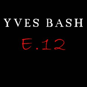Yves Bash - Exclusive Mix 012  (2015)