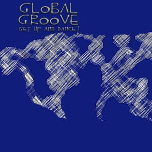 Global Groove - Get Up And Dance......! Europe & USA