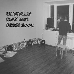 dj aj - untitled raw mix from '08