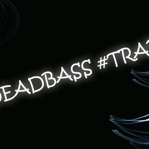 DEADBASS #Trap DIVAGUE!