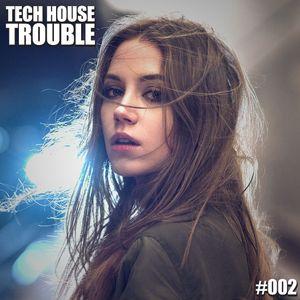 Tech House Trouble #002