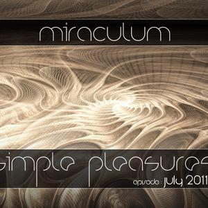 MiraculuM - Simple Pleasures 2011 July