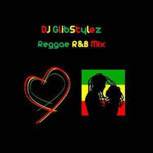 DJ GlibStylez - Reggae R&B (Lovers Rock) Mix by DJ