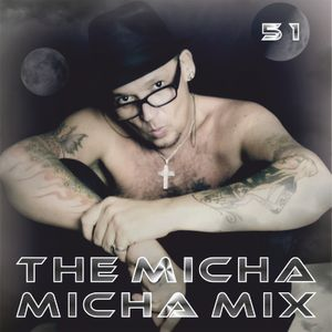 Mix 51 TheMichaMichaMix - all titles originaly from myself, covered by me or remixed. Enjoy my music