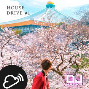 DJ HACKs House Drive Mix #1