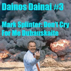 Dainos Dainai #3 Mark Splinter: Don't Cry For Me Dubauskaite