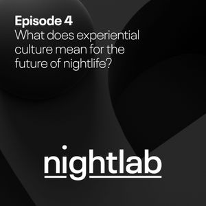Eventbrite Nightlab: What Does Experiential Culture Mean for the Future of Nightlife?