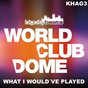 World Club Dome 15 - What I Would´ve Played