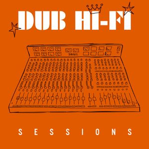 Dub Hi Fi Sessions 3