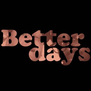 Better Days 22nd March 2016