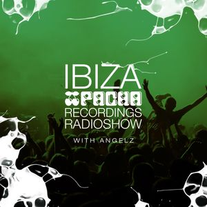 Pacha Recordings Radio Show with AngelZ - Week 402