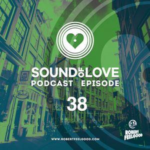 Robert Feelgood presents SOUND OF LOVE 38