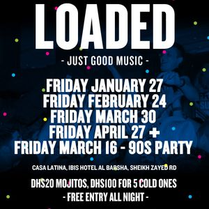 Loaded - Just Good Music/Last Friday of the month, Casa Latina
