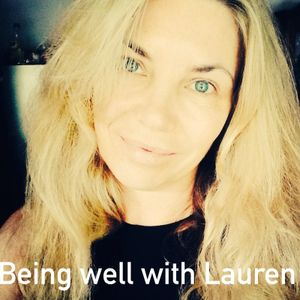 Episode 126 Being well with Lauren