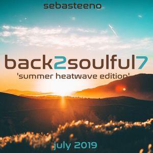 Back 2 Soulful 7 - The Heatwave Edition! - July 2019