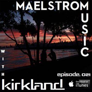 Maelstrom Music Episode 021