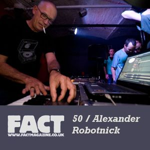 FACT Mix 50: Alexander Robotnick