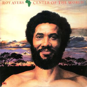 Roy Ayers – Africa, Center Of The World