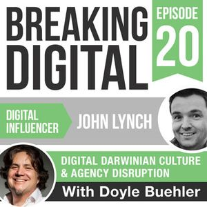 John Lynch is the digital agency influencer creating disruption, and looking inside the changing Dar