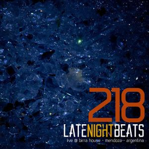 Late Night Beats by Tony Rivera - Episode 218 (Live @ Birra House, Mendoza, Argentina)