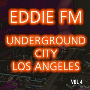 UNDERGROUND CITY 4 - LOS ANGELES - DJ EDDIE FM