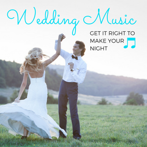 041: Wedding Music- Get it right to make your night