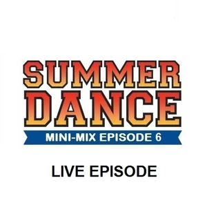 Daniel Santos - Summer Dance Mini-Mix EPISODE 6 (LIVE EPISODE)