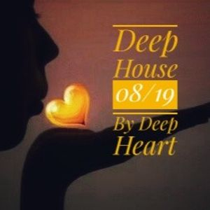 Deep House 08/19 By Deep Heart
