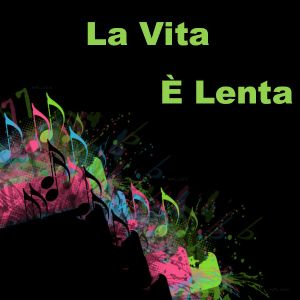 La Vita É Lenta no. 8 by DJ Andrea