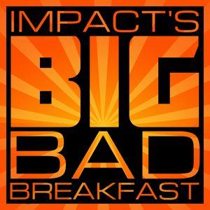 BIG BAD BREAKFAST 04 AUG 2016