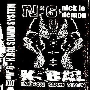N° 6 – Nick Le Demon  Side A (Kbal Sound System)