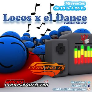 LOCOS x el DANCE Radio Show by Chakko Dj (2014.02.05)