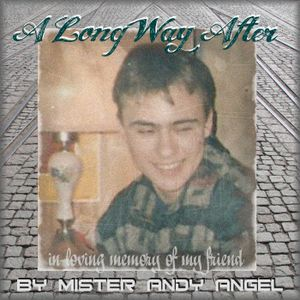 mr. Andy Angel - A Long Way After