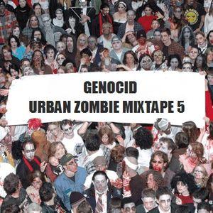Genocid - Urban Zombie Mixtape 5
