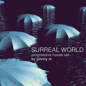 Surreal World | Progressive House Set