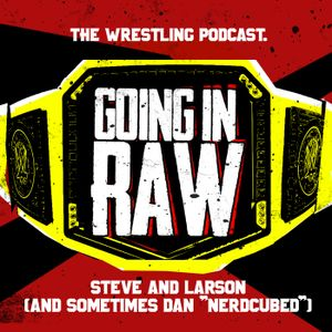 WHO WON THE WWE UNITED KINGDOM CHAMPIONSHIP TOURNAMENT? (Going in Raw Podcast Ep. 151)