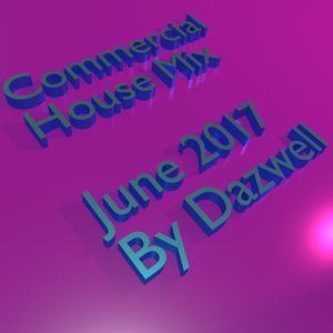 Commercial House - June 2017 By Dazwell