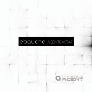 Ebauche - Live mix at Swagger - Agentcast Episode 47