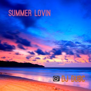 DJ DubC - Summer Lovin