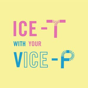 Ice T with your Vice P- Relationships
