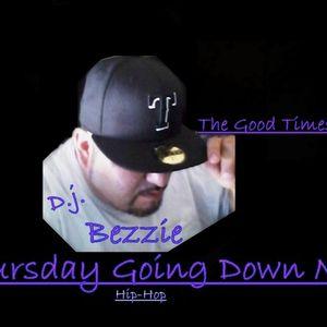 Thursday Going Down Mix - D.j. Bezzie (hip-hop) 4-2-15