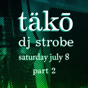 DJ Strobe - Live At Tako July 2017 Part 2