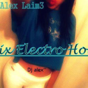 MIX Electro house.. ( DJ Alex Laim3 ) [Original remix]