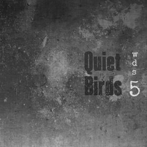 WDS #5: Quiet Birds