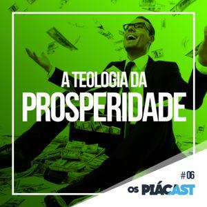 OsPiácast #06 – A Teologia da Prosperidade