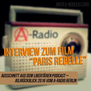 """Interview zum Film """"Paris Rebelle"""" - Auszug aus dem Libertären Podcast vom A-Radio Berlin"""